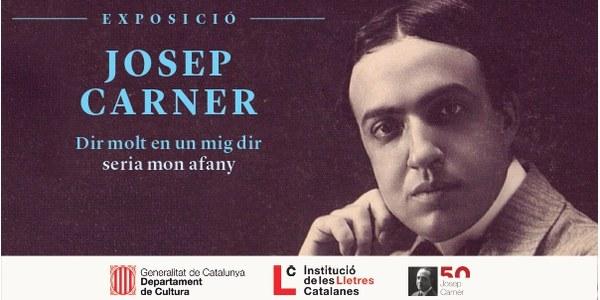 """Exposició """"Josep Carner. Dir molt en un mig dir seria mon afany""""."""